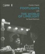 Charlie Chaplin : Footlights with the World of Limelight - David Robinson