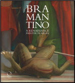 Bramantino : A Renaissance Painter in Milan - Giovanni Agosti