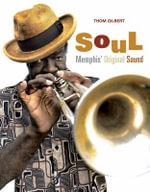 Soul : Memphis' Original Sound - Thom Gilbert