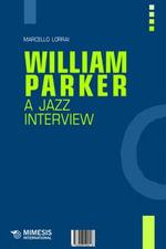 William Parker : A Jazz Interview - Marcello Lorrai