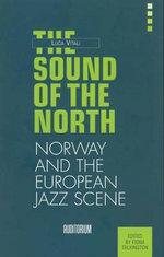 The Sound of the North : The Norwegian Jazz Scene - Luca Vitali