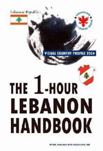 The 1-hour Lebanon Handbook, Visual Country Profile 2004 - Nam-chul Kim