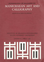 Manichaean Art and Calligraphy - Hans-Joachim Klimkeit