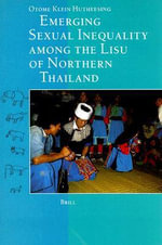Emerging Sexual Inequality Among the Lisu of Northern Thailand : The Waning of Dog and Elephant Repute - O.Klein- Hutheesing