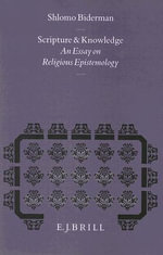 Scriptures and Knowledge : An Essay on Religious Epistemology - Shlomo Biderman