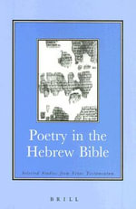 Poetry in the Hebrew Bible : Selected Studies from Vetus Testamentum - David E. Orton