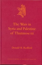 The Northern Wars of Thutmose: v. 3 : The Foundations of the Egyptian Empire in Asia - Donald B. Redford