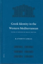 Greek Identity in the Western Mediterranean : Papers in Honour of Professor Brian Shefton, F.B.A. - Kathryn Lomas