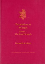 Excavations at Mendes : Royal Necropolis v. 1 - Donald B. Redford