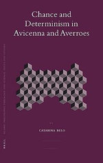 Chance and Determinism in Avicenna and Averroes - Catarina Belo