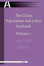 The China Population and Labor Yearbook : The Approaching Lewis Turning Point and Its Policy Implications