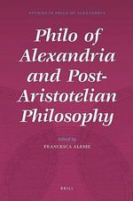 Philo of Alexandria and Post-Aristotelian Philosophy