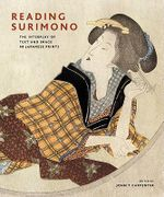 Reading Surimono : The Interplay of Text and Image in Japanese Prints - John Carpenter