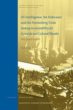 US Intelligence, the Holocaust and the Nuremberg Trials : Seeking Accountability for Genocide and Cultural Plunder - Michael Salter