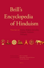 Brill's Encyclopedia of Hinduism: Volume Three : Society, Theology, Biography