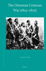 The Ottoman Crimean War (1853-1856) : Ottoman Empire & its Heritage - Candan Badem