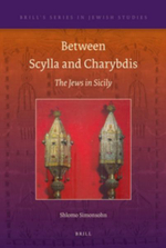 Between Scylla and Charybdis : The Jews in Sicily - Shlomo Simonsohn