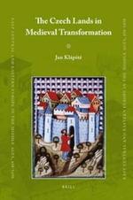The Czech Lands in Medieval Transformation - Jan Klapste