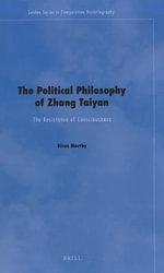 The Political Philosophy of Zhang Taiyan : The Resistance of Consciousness - Viren Murthy