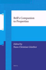 Brill's Companion to Propertius : Philosopher and Dramatist - Gabriel Audisio