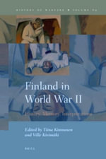 Finland in World War II : History, Memory, Interpretations
