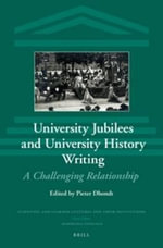 University Jubilees and University History Writing : A Challenging Relationship