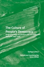 The Culture of People's Democracy : Economic Writings 1 - Gyorgy Lukacs