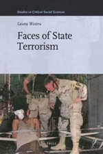 Faces of State Terrorism : Studies in Critical Social Sciences - Laura Westra