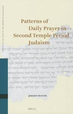 Patterns of Daily Prayer in Second Temple Period Judaism - Jeremy Penner