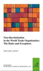 Non-Discrimination in the World Trade Organization - William J. Davey