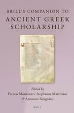 Brill's Companion to Ancient Greek Scholarship : Brill's Companions in Classical Studies