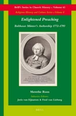 Enlightened Preaching : Balthasar Munter's Authorship 1772-1793 - Merethe Roos