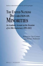 The United Nations Declaration on Minorities : An Academic Account on the Occasion of its 20th Anniversary (1992-2012)