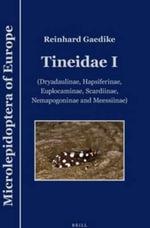 Tineidae I: 1 : (Dryadaulinae, Hapsiferinae, Euplocaminae, Scardiinae, Nemapogoninae and Meessiinae) - Reinhard Gaedike