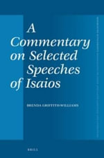 A Commentary on Selected Speeches of Isaios : Mnemosyne, Supplements - Brenda Griffith-Williams