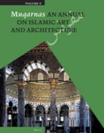 Muqarnas : An Annual on Islamic Art and Architecture
