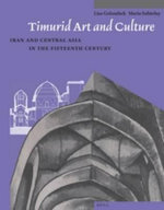 Timurid Art and Culture : Iran and Central Asia in the Fifteenth Century