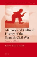 Memory and Cultural History of the Spanish Civil War : Realms of Oblivion
