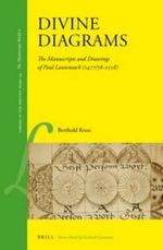 Divine Diagrams : The Manuscripts and Drawings of Paul Lautensack (1477/78-1558) - Berthold Kress