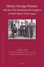 Henry George Farmer and the First International Congress of Arab Music (CAIRO 1932) - Israel Katz