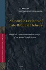 A Concise Lexicon of Late Biblical Hebrew : Linguistic Innovations in the Writings of the Second Temple Period - Avi Hurvitz