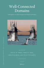 Well-Connected Domains : Towards an Entangled Ottoman History