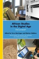 African Studies in the Digital Age : Disconnects?