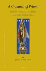 A Grammar of Prinmi : Based on the Central Dialect of Northwest Yunnan, China - Picus Sizhi Ding