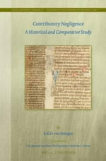 Contributory Negligence : A Historical and Comparative Study - Emanuel van Dongen