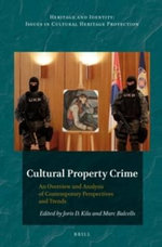 Cultural Property Crime : An Overview and Analysis of Contemporary Perspectives and Trends