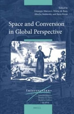 Space and Conversion in Global Perspective