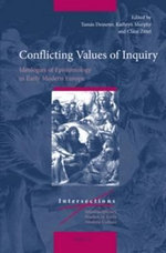 Conflicting Values of Inquiry : Ideologies of Epistemology in Early Modern Europe