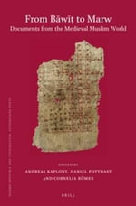 From Bawit to Marw: Documents from the Medieval Muslim World : Proceedings of the 4th Conference of the International Society for Arabic Papyrology, Vienna, March 26-29, 2009