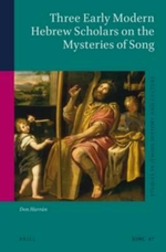 Three Early Modern Hebrew Scholars on the Mysteries of Song - Don Harran